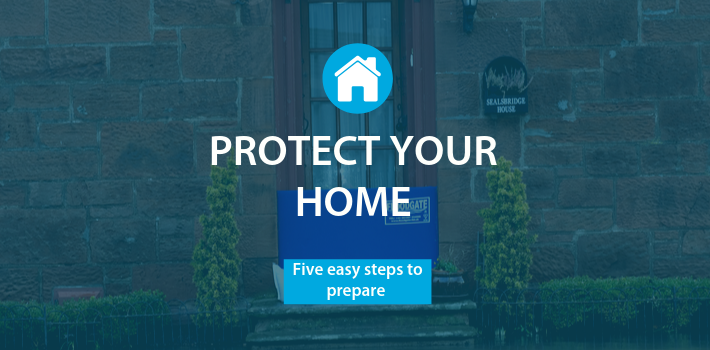 Protect your home, five easy steps to prepare